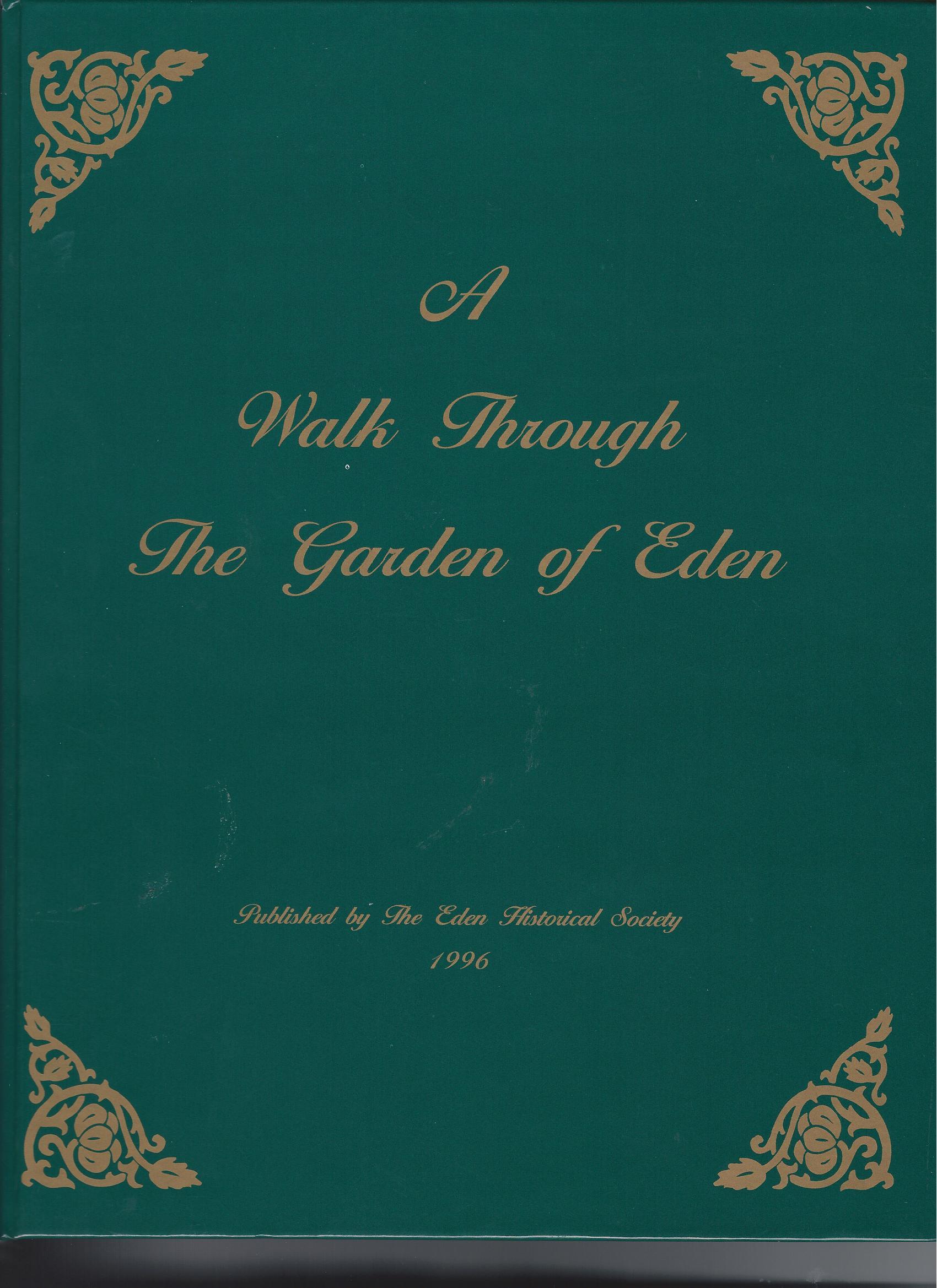 Eden historical society eden vermont 05652 - When you walk through the garden ...